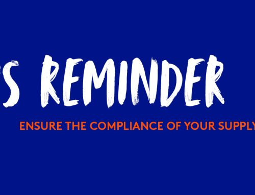 Reminder to Ensure the Compliance of your Supply Chain